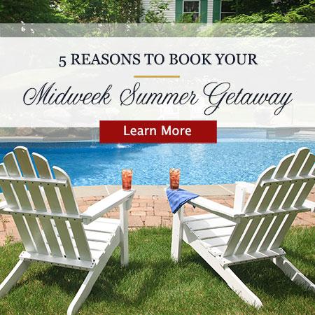 Midweek Summer Getaway